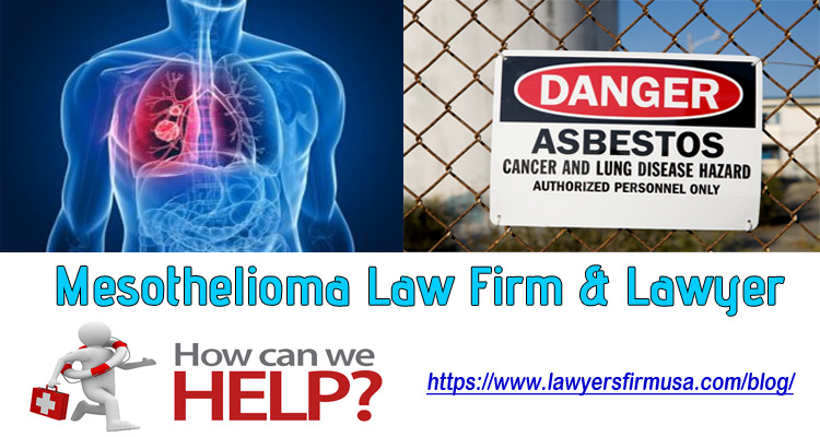 How Asbestos Mesothelioma Law Firm & Lawyers Can Help you
