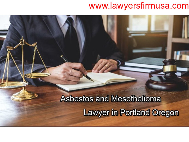 Hire the Ideal Asbestos Mesothelioma Lawyer in Portland Oregon